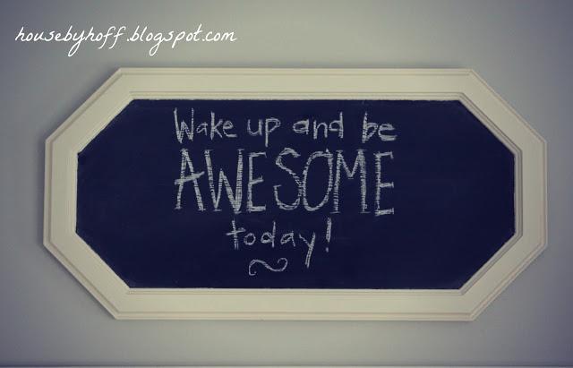 10 things to write on your chalkboard via housebyhoff.com