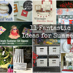 11 Fantastic Summer Projects!