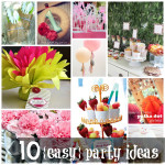 10 Easy Party Ideas!