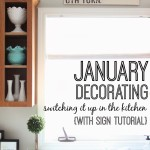 January Decorating:  Switching It Up In the Kitchen {With Sign Tutorial}