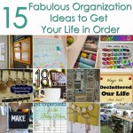 15 Fabulous Organization Projects to Get Your Life in Order