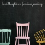 3 Painted Seats + Thoughts on Painting Furniture