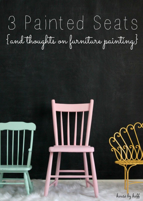 3 Pained Seats {And Thoughts on Furniture Painting} via House by Hoff