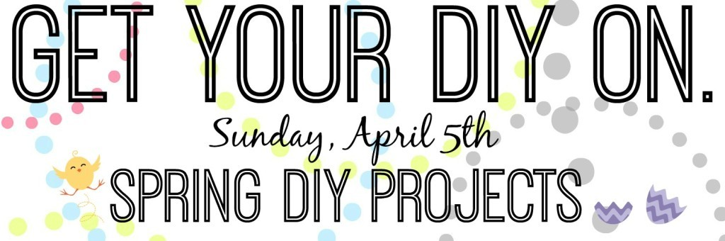 Get your DIY on Spring DIY Projects poster.