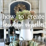 How to Create Beautiful Vignettes in Your Home via House by Hoff