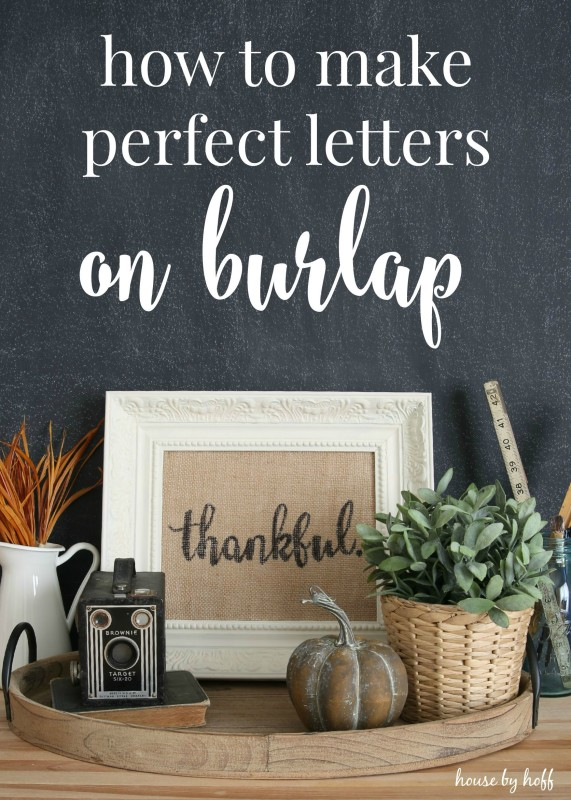 How to Make Perfect Letters on Burlap via House by Hoff