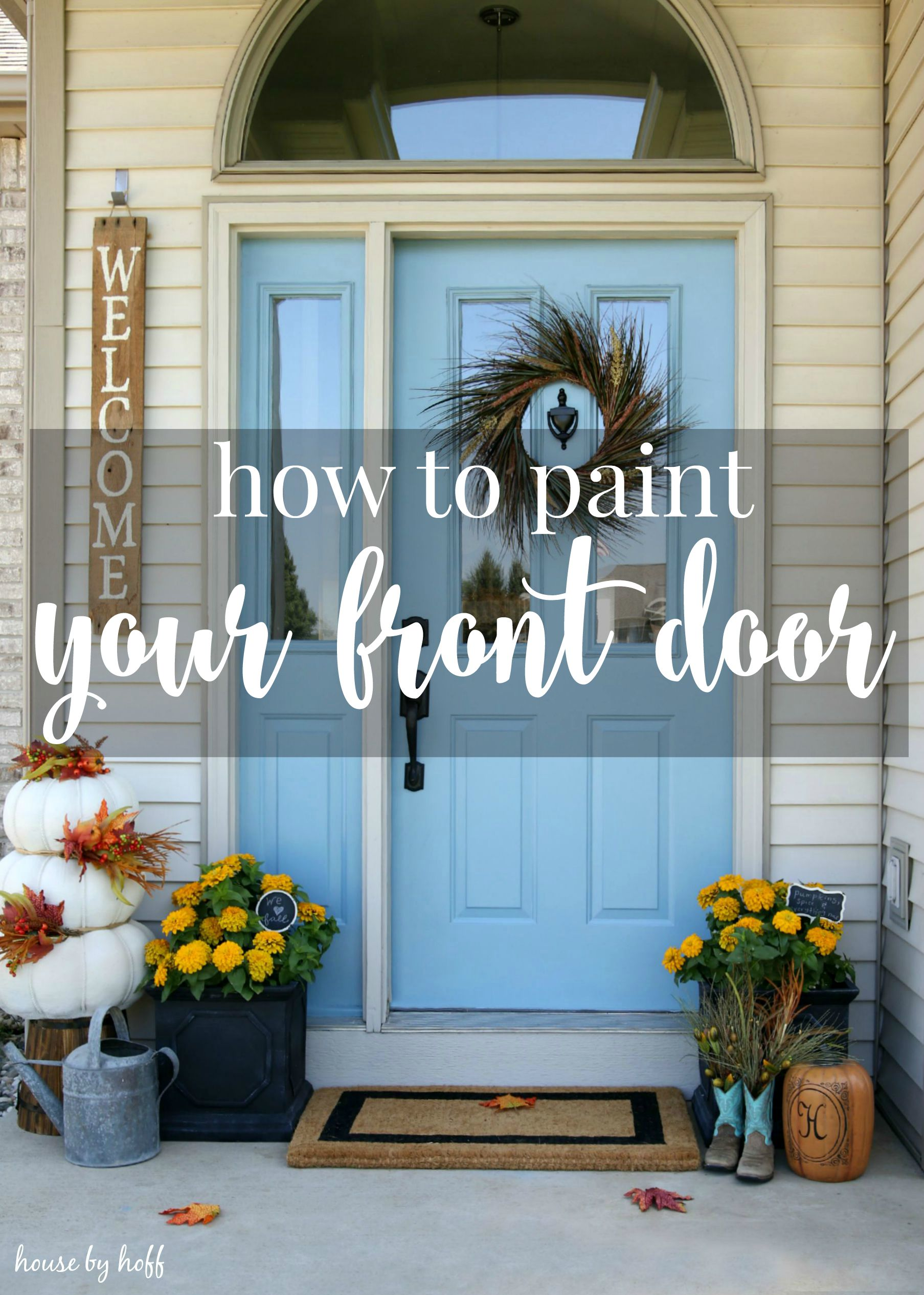 How to Paint Your Front Door {Back to Basics Blogging Series}