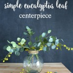 How to Make a Simple Eucalyptus Leaf Centerpiece