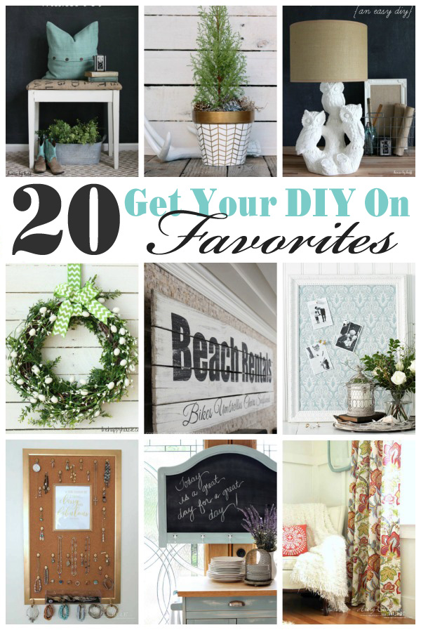 20 Get Your DIY On Favorites:  Our Last Get Your DIY On Challenge
