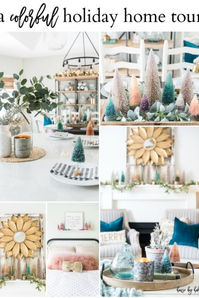 A Colorful Holiday Home Tour:  The Complete Holiday Home Tour 2018