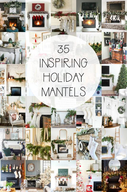 35 Inspiring holiday mantels graphic.