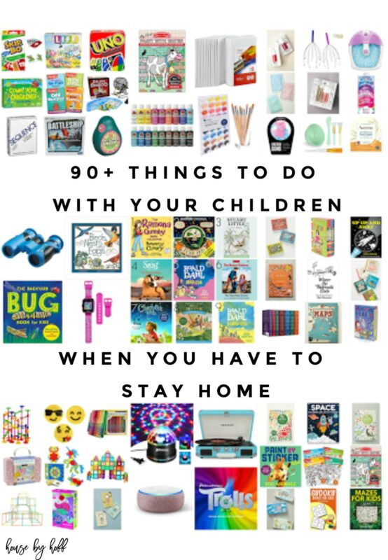 90+ Things to Do With Children When You Have to Stay Home